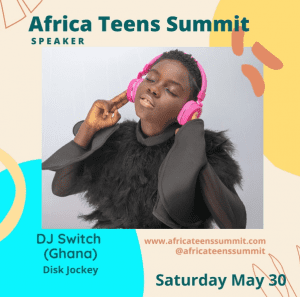 DJ SWITCH AT THE AFRICAN TEEN SUMMIT